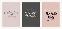 Inspirational Quote Set With Brush Lettering Vector Illustration. Poster Fall In Love With Yourself, You Are Worthy, Dont Be Like Them Be Like You Motivational Phrase Decorated By Golden Sparkles