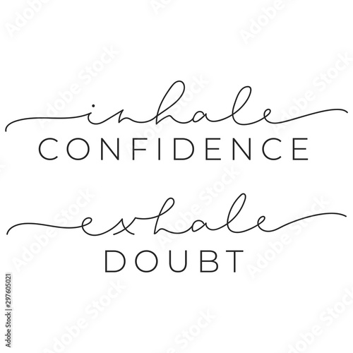 Inhale confidence exhale doubt inspirational quote with brush lettering vector illustration Wallpaper Mural
