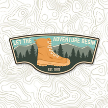 Let The Adventure Begin. Sammer Camp Badge. For Patch, Stamp. Vector. Concept For Shirt Or Logo, Print, Stamp Or Tee. Design With Hiking Boots, Mountains, Sky And Forest Silhouette.