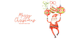 Merry Christmas And Happy New Year Watercolor Banner. Nursery Aqarelle Santa Claus Flying On Balls, Greeting Banner Isolated On White Background