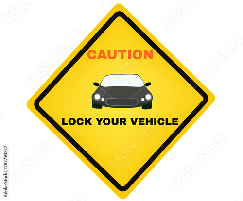 Photo Caution Message Board, message Lock your vehicle cars and contents left at owner's risk, warning sign symbol, vector illustration