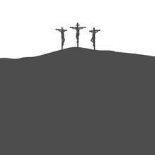 Easter Crucifixion Three Crosses With Jesus In Middle Silhouette On Mountain Isolated On White Background Religious God Biblical