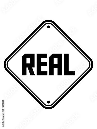 Photo spruch echt real schild warnung vorsicht hinweis achtung design cool authentisch