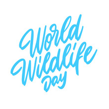 Hand Drawn Lettering Card. The Inscription: World Wildlife Day. Perfect Design For Greeting Cards, Posters, T-shirts, Banners, Print Invitations.