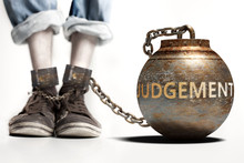 Judgement Can Be A Big Weight And A Burden With Negative Influence - Judgement Role And Impact Symbolized By A Heavy Prisoner's Weight Attached To A Person, 3d Illustration