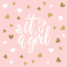 It's A Girl. Hand Drawn Callig...