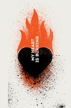 My Heart Is Burning. Valentine Greeting Card. Heart Symbol Typographical Vintage Stencil Spray Grunge Poster Design. Retro Vector Illustration.
