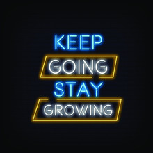 Keep Going Stay Growing Neon Signs