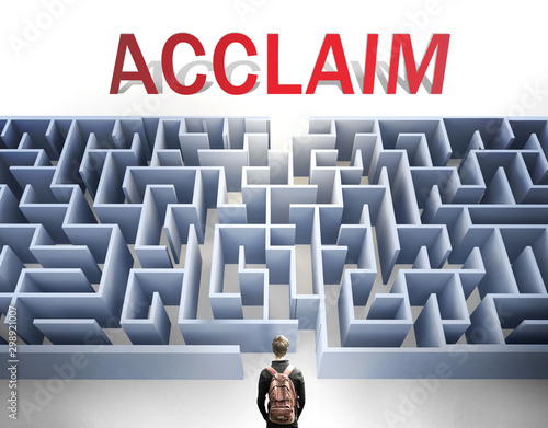 Acclaim can be hard to get - pictured as a word Acclaim and a maze to symbolize Wallpaper Mural