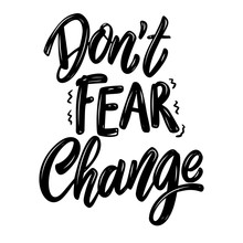 Don't Fear Change. Lettering P...