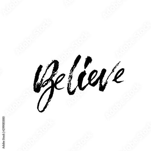 Fototapety, obrazy: Hand drawn vector lettering. Motivation modern dry brush calligraphy. Handwritten banner. Printable phrase. Believe