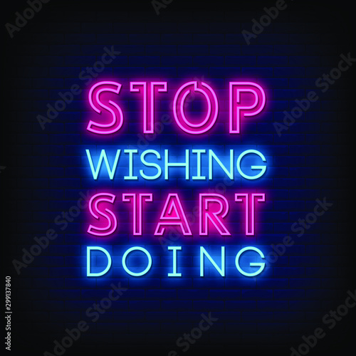 Fotografía  Stop Wishing Start Doing Neon Signs Style Text Vector