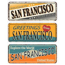 Touristic Retro Vintage Greeting Sign, Typographical Background Welcome To San Francisco , Vector Design. Texture Effects Can Be Easily Turned Off.