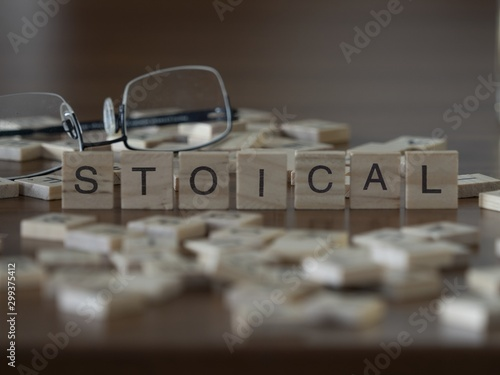 The concept of Stoical represented by wooden letter tiles Fototapet