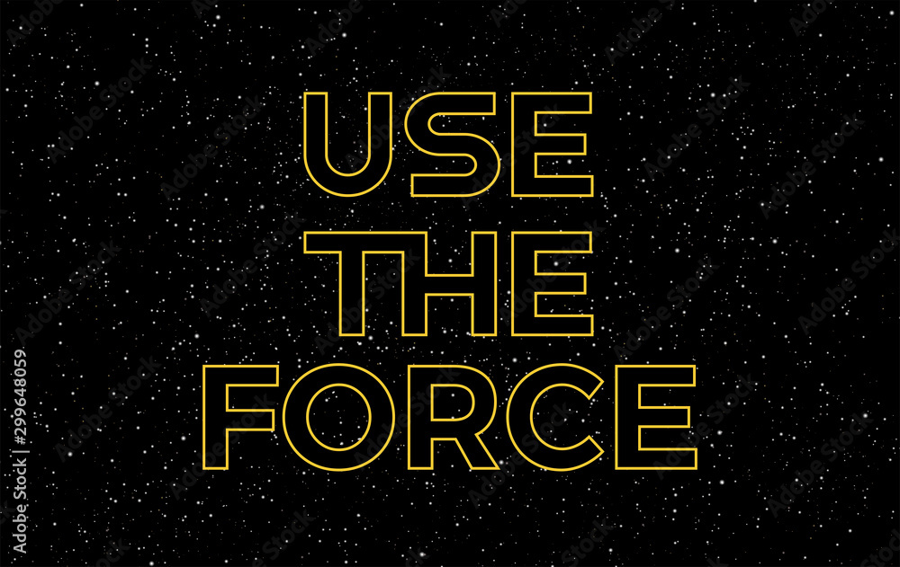 Fototapeta Use the force yellow text on starry night sky background - vector stars space background