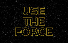 Use The Force Yellow Text On S...