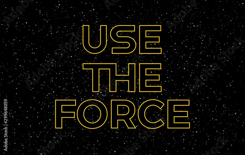 Use the force yellow text on starry night sky background - vector stars space ba Canvas Print