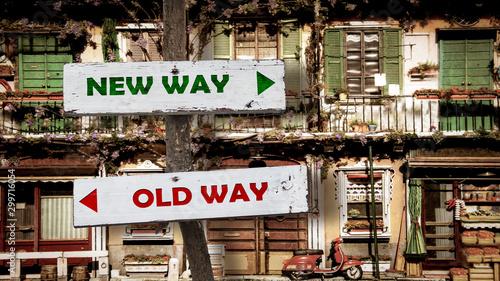 obraz PCV Street Sign to NEW WAY versus OLD WAY