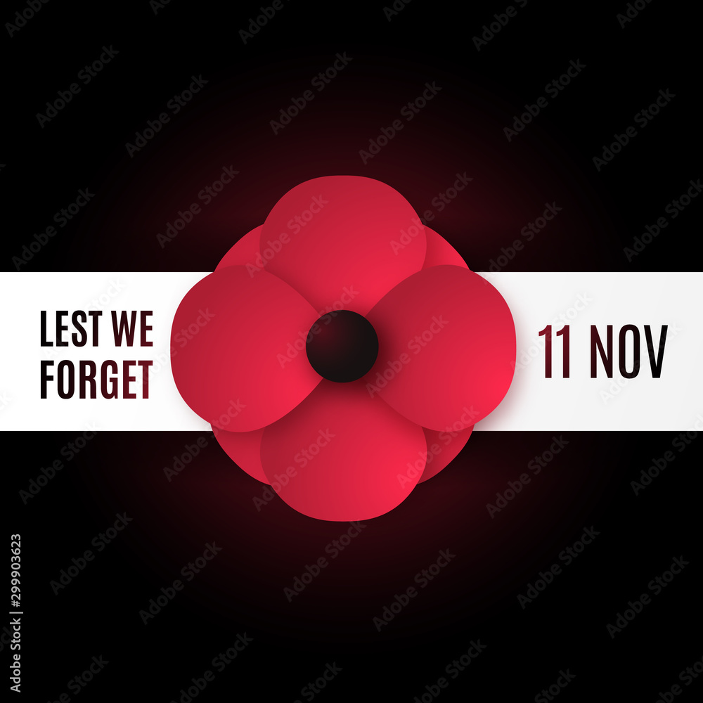 Fototapety, obrazy: Remembrance Day vector banner. Realistic red poppy flower on black background with inscription: Lest We Forget, 11 November. Stock vector illustration.