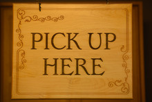 "Wooden ""Pick Up Here"" Sign. Cl..."