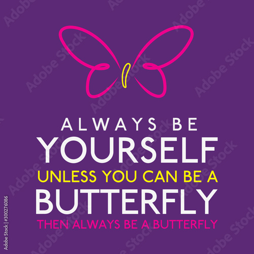 Always Be Yourself Unless You Can Be A Butterfly in vector format Canvas Print