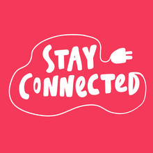 Stay Connected. Valentines Day Sticker For Social Media Content About Love. Vector Hand Drawn Illustration Design.