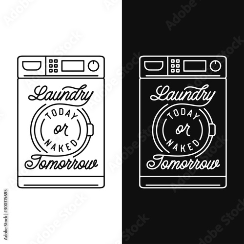 Photo Laundry today motivational bathroom poster. Vector illustration.