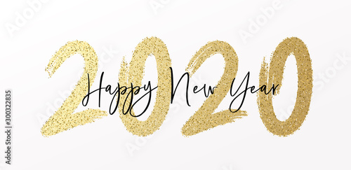 Fototapeta Happy New Year 2020 with calligraphic and brush painted with sparkles and glitter text effect. Vector illustration background for new year's eve and new year resolutions and happy wishes obraz