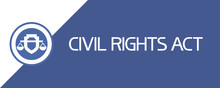 Civil Rights Act. Rectangular Illustrative Graphic Poster, Blue And White Colors.
