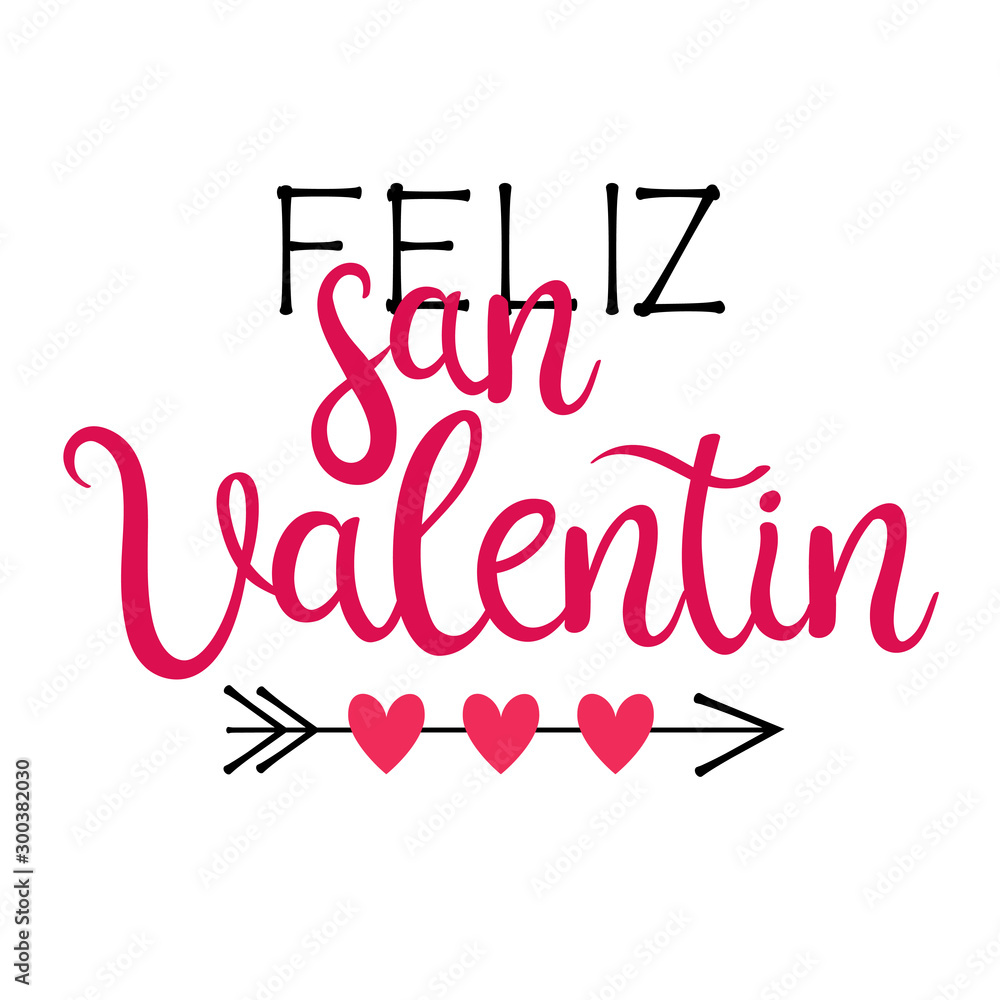 Fototapeta Happy Valentine's Day lettering in Spanish. Feliz San Valentin. Vector illustration with typography inscription, hearts and arrow isolated on a white background.