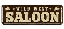 Saloon Vintage Rusty Metal Sign