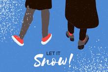 People Walking. Let It Snow Ca...