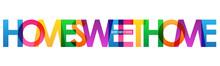HOME SWEET HOME Rainbow Vector...