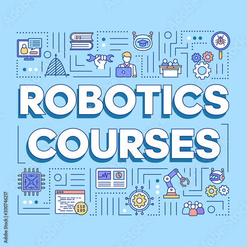 Fototapety, obrazy: Robotic courses word concepts banner. Programming and engineering. Futuristic technology. Presentation, website. Isolated lettering typography idea with linear icons. Vector outline illustration