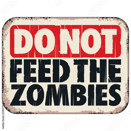 DO NOT FEED THE ZOMBIES SIGN Fototapet