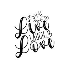 Live Laugh Love- Postitive Say...