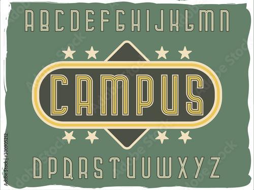 Obraz na plátně  Original label typeface called Campus