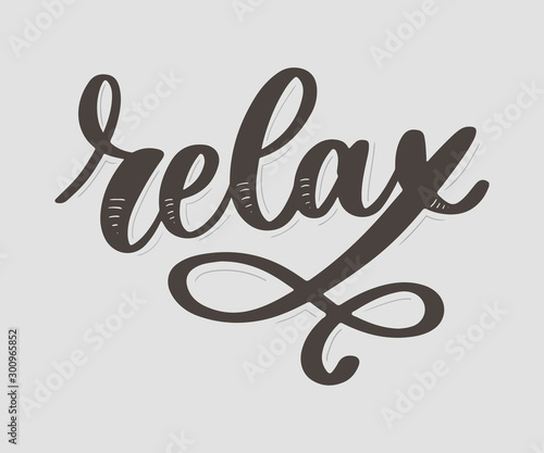 Wall Murals Positive Typography Hand drawn typography lettering phrase Relax isolated on the white background. Fun calligraphy for greeting and invitation card or t-shirt print design.