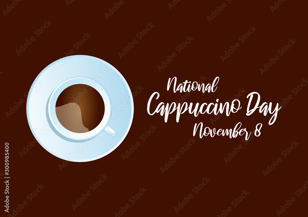 Fototapety, obrazy: National Cappuccino Day vector. Cup of cappuccino on a brown background. Cup of coffee top view vector. Cappuccino Day Poster, November 8. Important day