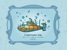 Submarine Sailing Under Water, Underwater Sea Voyage, Vintage Ornament Greeting Card Vector Template. Retro Wedding Invitation, Advertising Or Other Design And Place For Text, Vector Illustration