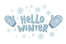 Hello Winter. Illustration With Lettering. Drawing Mittens And Snowflakes.Vector Freehand Illustration
