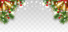 Christmas And Happy New Year Decoration With Christmas Tree Branches, Golden Bells And Holly Berries, Gold Ribbons. Bright Border On Transparent Background. Vector