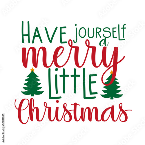 Have yourself merry little Christmas- positive Christmas text, with trees. Good for greeting card and t-shirt print, flyer, banner, poster design, mug.
