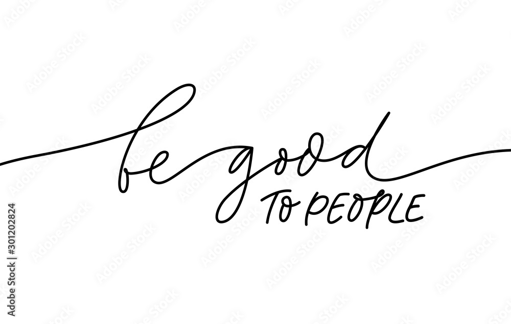 Fototapeta Be good to people monochrome lettering. Kindness, philanthropy, goodness concept