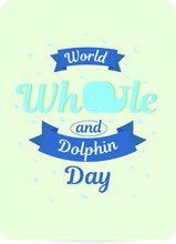 World Whale And Dolphin Day. D...