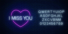 Miss You Glowing Neon Sign With Pink Heart Symbol With Alphabet. Symbol Of Loneliness In Neon Style.