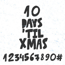 10 Days Until Xmas. Numbers Set. Merry Christmas And Happy New Year. Season Winter Vector Hand Drawn Illustration Sticker With Cartoon Lettering.