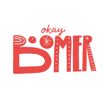 Okay Boomer Text, Hand Letteri...
