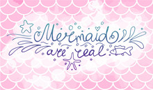 Lettering Mermaid Are Real On Pink Fish Scales. Watercolor Mermaid Scales. Vector Illustration. Perfect For Print Design For Textile, Poster, Greeting Card, Invitation.