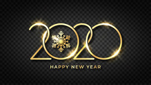 Happy New 2020 Year. Shiny Gold Text And Snowflake With Stylized 2020 Number. Happy New Year Text Design On Transparent Background. Luxury Golden Text For Greeting Card, Banner And Postcard